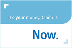 It's Your Money. Claim It. Now.